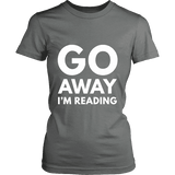 Go away I'm reading Fitted T-shirt - Gifts For Reading Addicts