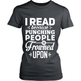 I read because punching people is frowned upon Fitted T-shirt-For Reading Addicts