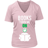 Books Turn me on - V-Neck-For Reading Addicts