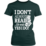 I dont always read ... Ohh wait - Gifts For Reading Addicts