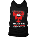 I'm crazy because i read ? Mens Tank - Gifts For Reading Addicts
