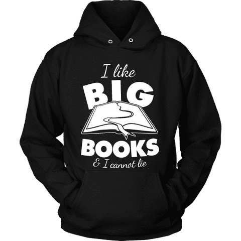 I like big books and i cannot lie Hoodie - Gifts For Reading Addicts