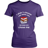 I Didn't Choose The Book Life Fitted T-shirt - For reading addicts - Womens Tees - 2