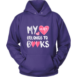 My Heart Belongs To Books Hoodie - Gifts For Reading Addicts