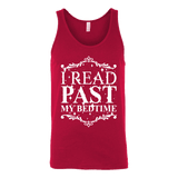 I read past my bed time Unisex Tank-For Reading Addicts