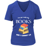 I've Got really Big Books  V-neck - For reading addicts - T-shirt - 4