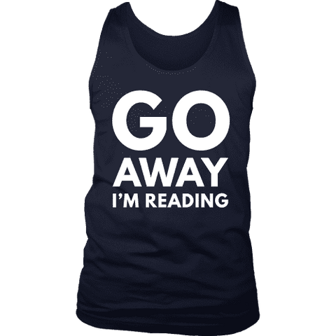 Go away I'm reading Mens Tank-For Reading Addicts
