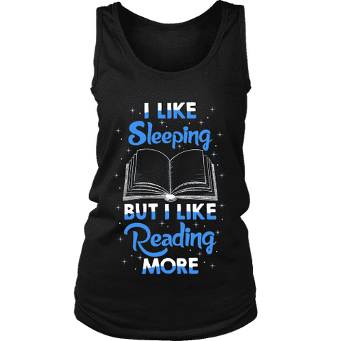 I Like Sleeping, But I Like Reading More Womens Tank - Gifts For Reading Addicts
