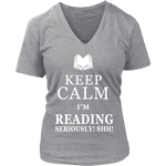 Keep calm i'm reading, seriously! shh! V-neck - Gifts For Reading Addicts