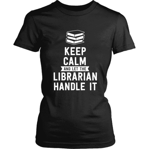 Keep calm and let the librarian handle it Fitted T-shirt - Gifts For Reading Addicts