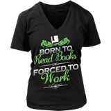 Born to read - V-neck - Gifts For Reading Addicts