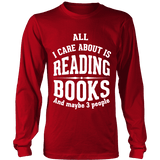 All i care about is reading books Long Sleeve - Gifts For Reading Addicts
