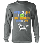 Outside of a dog a book is man's best friend Long Sleeve - Gifts For Reading Addicts