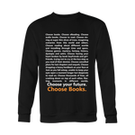Choose Your Future, Choose Books Sweatshirt - Gifts For Reading Addicts