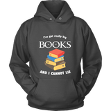 I've Got really Big Books Hoodie - For reading addicts - T-shirt - 2