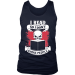 I read so i dont choke people Mens Tank - Gifts For Reading Addicts