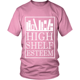High Shelf Esteem-For Reading Addicts
