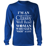 I'm an intelligent classy woman who says fuck alot Long Sleeve - Gifts For Reading Addicts