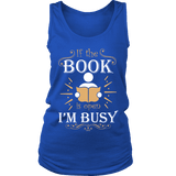 If The Book is Open I'm Busy Womens Tank - Gifts For Reading Addicts