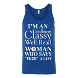 I'm an intelligent classy woman who says fuck alot Unisex Tank - Gifts For Reading Addicts