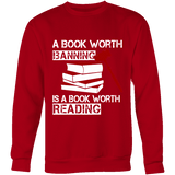 A book worth banning is a book worth reading Sweatshirt-For Reading Addicts