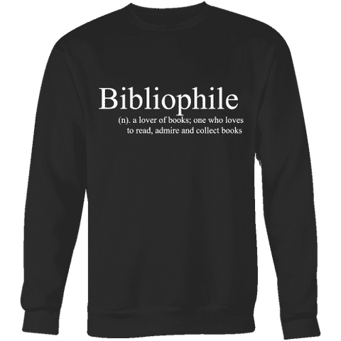 Bibliophile Sweatshirt - Gifts For Reading Addicts