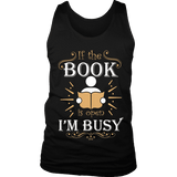 If The Book is Open I'm Busy Mens Tank - Gifts For Reading Addicts