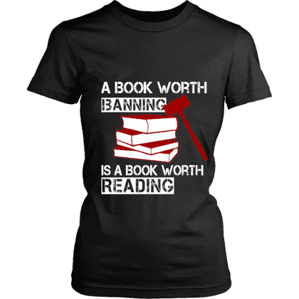A book worth banning is a book worth reading Fitted T-shirt-For Reading Addicts