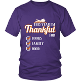 This Year I'm Thanful for Books, Family & Food Unisex T-shirt-For Reading Addicts