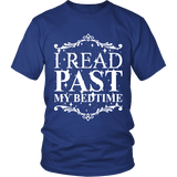 I read past my bed time Unisex T-shirt-For Reading Addicts