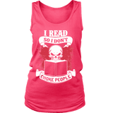 I read so i dont choke people Womens Tank - Gifts For Reading Addicts