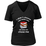 I Didn't Choose The Book Life V-neck - For reading addicts - V-neck Tee - 3