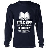 Fuck off I'm reading Long Sleeve-For Reading Addicts