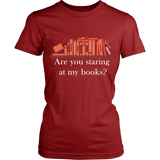 Are you staring at my BOOKS v2 - Gifts For Reading Addicts