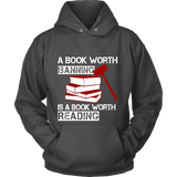 A book worth banning is a book worth reading Hoodie-For Reading Addicts