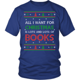 All i want for christmas is lots and lots of books Unisex T-shirt-For Reading Addicts