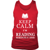 Keep calm i'm reading, seriously! shh! Mens Tank Top-For Reading Addicts