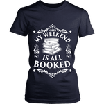 My weekend is all booked Fitted T-shirt - Gifts For Reading Addicts