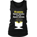 Warning! Open books lead to open minds Womens Tank - Gifts For Reading Addicts