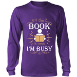 If The Book is Open I'm Busy Long Sleeve - Gifts For Reading Addicts