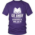 Go away, I'm reading Unisex T-shirt - Gifts For Reading Addicts