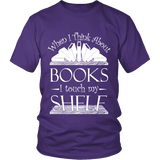 When I think about books I touch my Shelf, Unisex T-shirt - Gifts For Reading Addicts