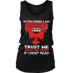I'm crazy because i read ? Womens Tank - Gifts For Reading Addicts