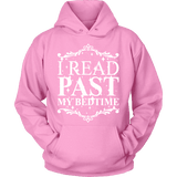 I read past my bed time Hoodie-For Reading Addicts