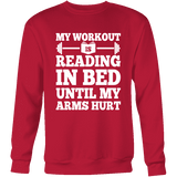 My Workout Is Reading In Bed Sweatshirt-For Reading Addicts