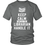 Keep calm and let the librarian handle it Unisex T-shirt - Gifts For Reading Addicts