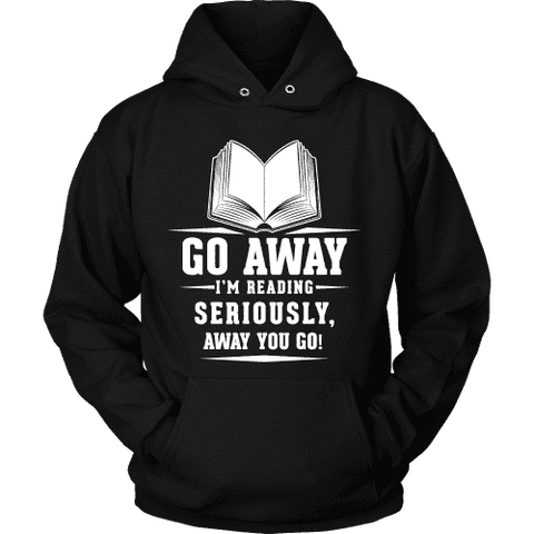 Go away, I'm reading Hoodie - Gifts For Reading Addicts