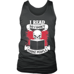 I read so i dont choke people Mens Tank-For Reading Addicts