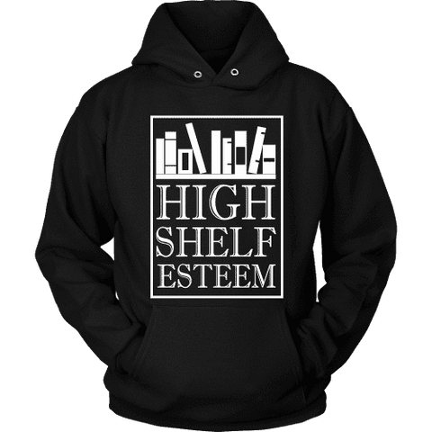 High Shelf Esteem Hoodie - Gifts For Reading Addicts