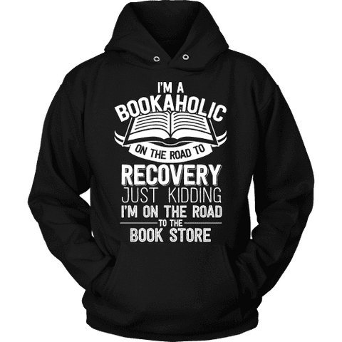 I'm a Bookaholic Hoodie - Gifts For Reading Addicts
